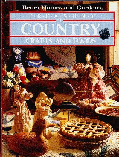 Better Homes and Gardens Treasury of Country Crafts and Foods craft cook book