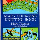 Mary Thomas's Knitting Book with 248 illustrations, Thomas, Dover reprint of 1938 work, 1972