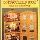 Dolls House Do It Yourself Book by Venus & Martin Dodge NEW dollhouse plans book