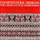 Charted Folk Designs for Cross-Stitch Embroidery 278 Ancient Designs Dover Needlework Series