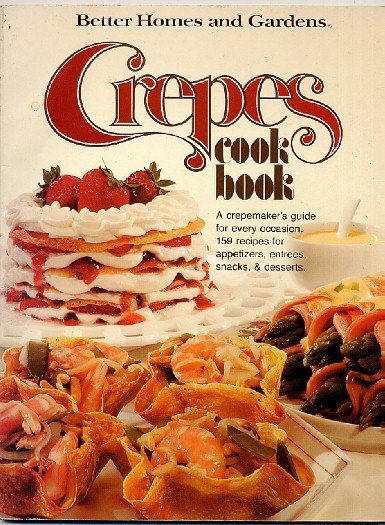 Crepes Cook Book Better Homes And Gardens Crepe Cookbook Vintage 1976 Softcover