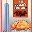 If It Doesnt Pan Out - How to Cope with Cooking Disasters, Barbara Bloch, Fix Recipes