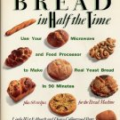 Bread In Half the Time, Eckhardt and Butts, Baking Cookbook NEW 1991 hc+dj