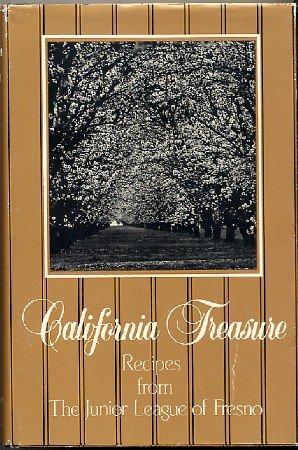 California Treasures Junior League Cookbook Fresno vintage 1985 fundraising cook book  hc+dj