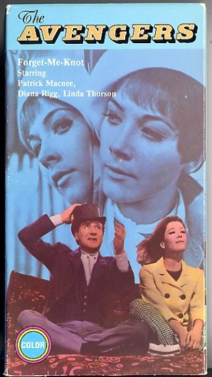 The Avengers Forget Me Knot Diana Rigg Linda Thorson Patrick Macnee VHS Video Classic TV