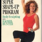 Super Shape Up Body Sculpting Rachel Hunter Sports Illustrated Video VHS Exercise Tape