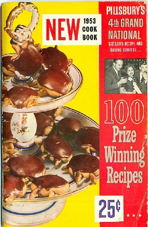 Pillsbury Bake Off 4th Grand National Contest 100 Recipes Vintage 1953 Bakeoff Cookbook