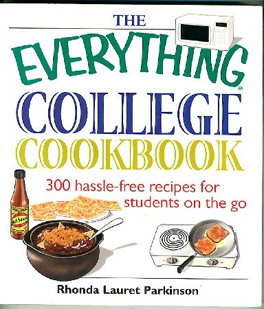 The Everything College Cookbook 300 hassle free recipes for students on the go Parkinson