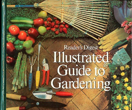 Reader's Digest Illustrated Guide to Gardening big how to garden book
