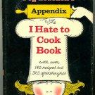 Peg Bracken's Appendix to The I Hate To Cook Book Vintage 1960s humor cookbook 1st ed