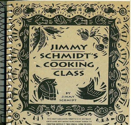 Jimmy Schmidt's Cooking Class Cookbook Detroit Free Press Michigan 1994