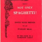 Not Only Spaghetti!  By the Cook to a Florentine Family, vintage Italian cookbook published in Italy
