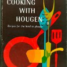 Cooking with Hougen Recipes for the Hard To Please Vintage Southern Cookbook Signed by Author