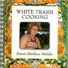 White Trash Cooking Southern Recipes Cookbook Mickler Softcover