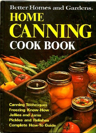 Better Homes and Gardens Home Canning Cook Book Vintage 1974 Cookbook