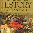 Food In History Reay Tannahill 1st ed hardcover book w dj 1973