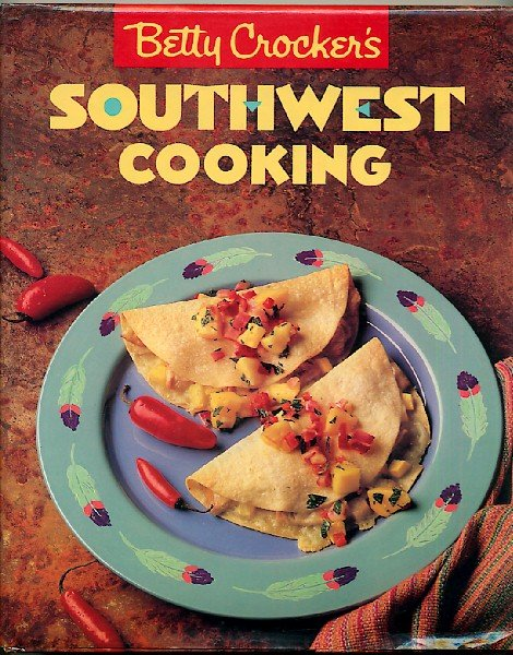 Betty Crocker Southwest Cooking Vintage 1989 Tex Mex Mexican Food Cookbook