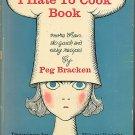 I Hate To Cook Book Peg Bracken Vintage 1960 hardcover + dust jacket