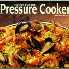 Recipes for the Pressure Cooker Nitty Gritty Cookbooks Joanna White softcover