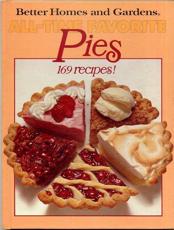 All time favorite pies better homes and gardens vintage pie baking cookbook 1978 1st ed 1st ptg for Better homes and gardens pie crust
