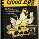 The Good Egg 200 Recipes for Leftover Egg Whites or Yolks 1959 Cookbook 1st ed 1st ptg