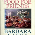 Food For Friends Barbara Kafka Cookbook Entertaining Dinner Party Recipes hc