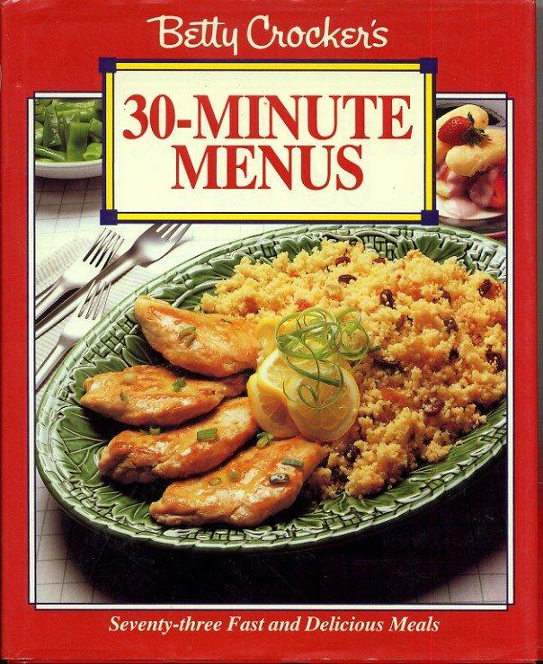 Betty Crocker 30 Minute Menus 73 Fast Easy Meals Dinner Recipe Cookbook
