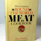 Myra Waldo Complete Round the World Meat Cookbook Vintage 1967 hc+dj
