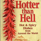 Jane Butel Hotter Than Hell Hot Spicy Dishes from Around the World Cookbook 1987