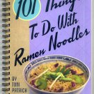 101 Things To Do With Ramen Noodles Toni Patrick Cookbook