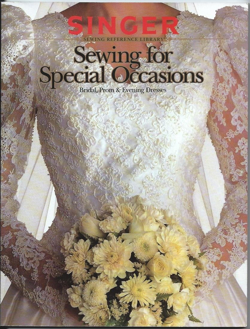 Sewing For Special Occasions Bridal Prom + Evening Dresses Singer Wedding Gown Book