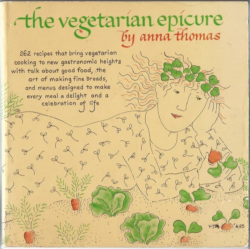 Vegetarian Epicure Anna Thomas Vintage 1970s Cookbook sc