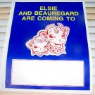 "ELSIE & BEAUREGARD ARE COMING SIGN 24"" by 30"" ncs-119"