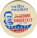 THEODORE ROOSEVELT 26th PRESIDENT MILK BOTTLE CAPS, Historical p26L read more . . . .