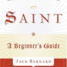 How to Become a Saint: A Beginners Guide