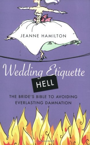 Wedding Etiquette Hell: How to Avoid It