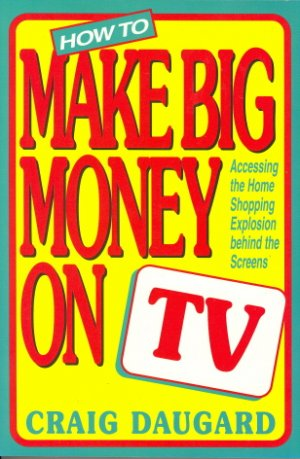 How to Make Big Money on TV