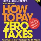 How to Pay Zero Taxes (2006, 23rd Edition)