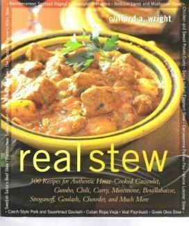 Real Stew Cook Book by Clifford A Wright ~ International 1558321993