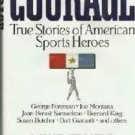 Unread Book: Courage ~ True Stories of American Sports Heroes by Mike Celizic 0881846872