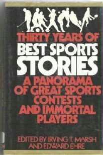 Thirty Years of Best Sports Stories Panorama Sports Immortal Players ~ Marsh and Ehre 0525217673
