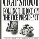 Crapshoot : Rolling the Dice on the Vice Presidency by Jules Witcover Brand New 0517584808