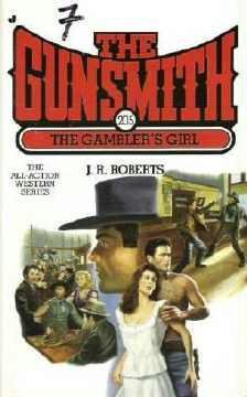 The Gunsmith ~ The Gamblers Girl Number 205 ~ Western Series by J R Roberts 0515124516