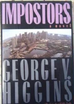 Impostors by George V Higgins Hardcopy Exc Cond Mystery 0030080142