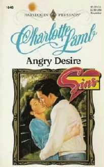Angry Desire - Charlotte Lamb Harlequin Presents Sins Series 0373118465