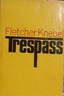 Trespass by Fletcher Knebel 1969 Mystery Hardcover