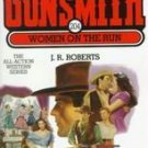 The Gunsmith 204 Women on the Run by J. R. Roberts Western Story 0515124389