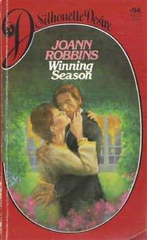 Winning Season by Joann Robbins Number 94 First Silhouette Desire Romance 0671493781