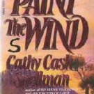 Paint the Wind - Cathy Cash Spellman Romance 0440208130