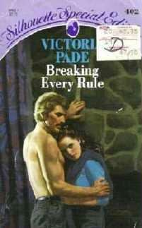 Breaking Every Rule ~ Victoria Pade Harlequin Silhouette Special Edition 0373094027